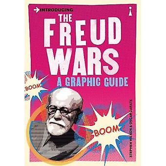 Introducing the Freud Wars  A Graphic Guide by Stephen Wilson & Illustrated by Oscar Zarate