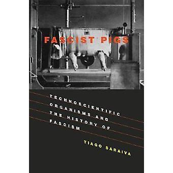 Faschistische Schweine - technowissenschaftliche Organismen und die Geschichte des Faschismus b