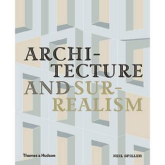 Architecture et surréalisme - une histoire d'amour torride par Neil Spiller - 9