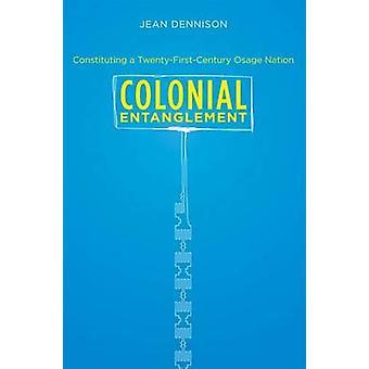 Koloniale Verstrickung - bilden ein Twenty-First Century Osage Nati