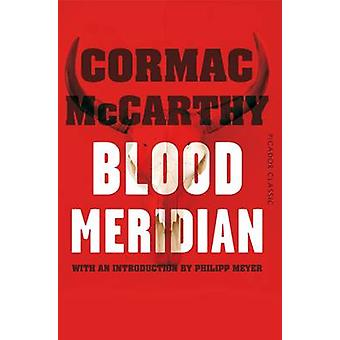 Sangre Meridian - Picador clásico (principal mercado Ed.) de Cormac McCarthy