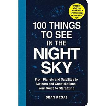100 Things to See in the Night Sky - From Planets and Satellites to Me