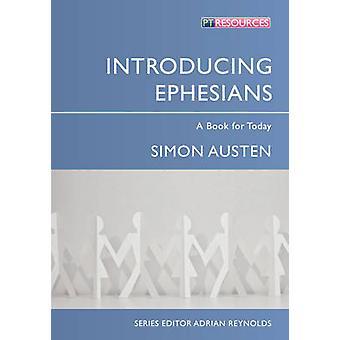 Introduction Ephésiens - un livre pour aujourd'hui par Simon Austen - 97817819105