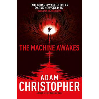 The Machine Awakes (the Spider Wars 2) by Adam Christopher - 97817832