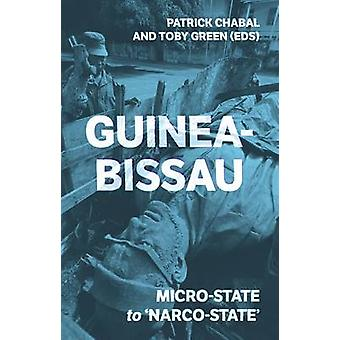 Guinea-Bissau - Micro-State to 'Narco-State' by Patrick Chabal - Toby
