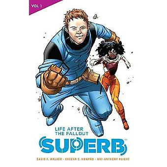 Superb Tp Vol 01 Life After The Fallout by David F. Walker - 97819413