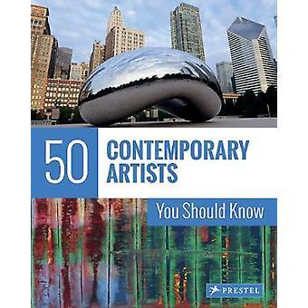50 hedendaagse kunstenaars die u moet weten door Christiane Weidemann - 978