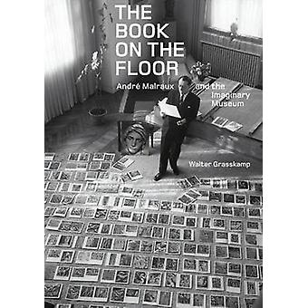 Het boek on the Floor - Andrew Malraux en het Imaginaru Museum door Wa