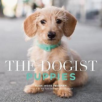 The Dogist Puppies by Elias Weiss Friedman - 9781579658694 Book
