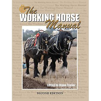 The Working Horse Manual (2nd Revised edition) by Diana Zeuner - 9781