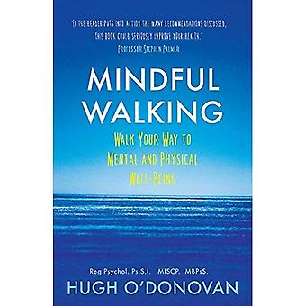 Mindful Walking: Walk Your Way to Mental and Physical Well-Being
