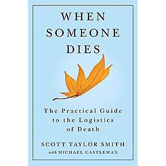 Wanneer iemand sterft: De praktische gids voor de logistiek van de dood