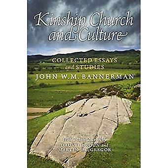 Kinship, Church and Culture: Collected Essays and Studies by John W. M. Bannerman
