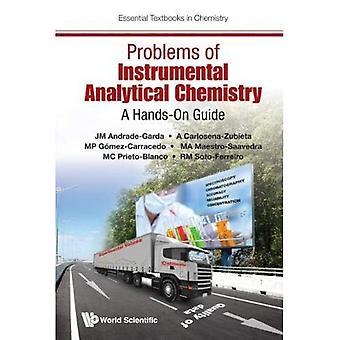 Probleme der instrumentelle analytische Chemie: eine praktische Anleitung (wesentliche Lehrbücher in der Chemie)