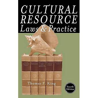 Cultural Resource Laws and Practice by King & Thomas F.