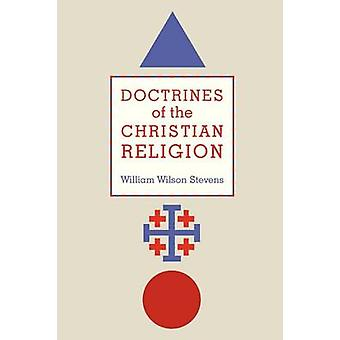 Doctrines of the Christian Religion by Stevens & William Wilson