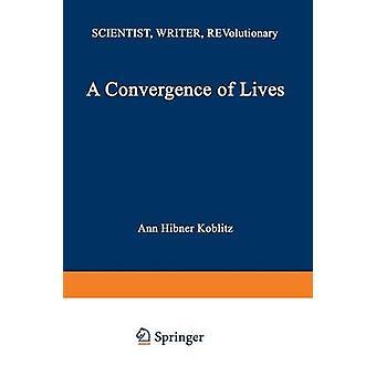 Een convergentie van leven Sofia Kovalevskaia Scientist schrijver revolutionair door Koblitz & Ann Hibner