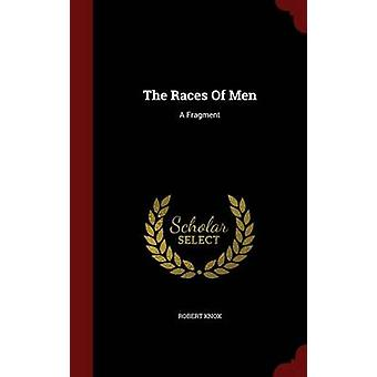 The Races Of Men A Fragment by Knox & Robert