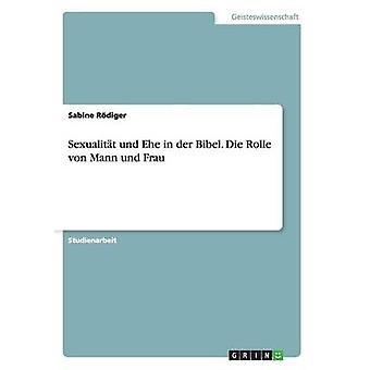 Sexualitt Und Ehe in der Bibel. Sterben Sie Rolle von Mann Und Frau von Rdiger & Sabine