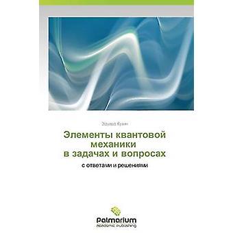 Elementy Kvantovoy Mekhaniki V Zadachakh jag Voprosakh av Evgeniev Eduard