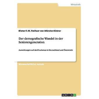 Der demografische Wandel in der Seniorengeneration by Freiherr von MnsterKistner
