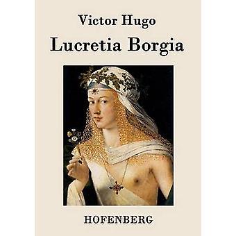 Lucretia Borgia by Victor Hugo