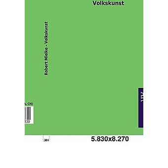 Volkskunst by Mielke & Robert