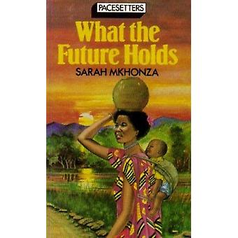 What the Future Holds by S. Mkhonza - 9780333491669 Book