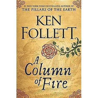 A Column of Fire by Ken Follett - 9780525954972 Book