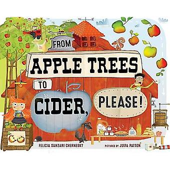 From Apple Trees to Cider - Please! by Felicia Sanzari Chernesky - Ju