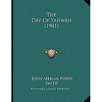The Day of Yahweh (1901) by John Merlin Powis Smith - 9781167158506 B