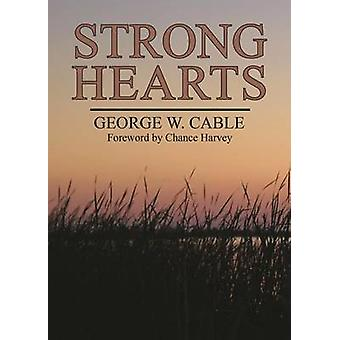 Strong Hearts (2nd) by George Cable - Chance Harvey - 9781455619955 B