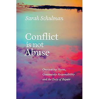 Conflict Is Not Abuse - Overstating Harm - Community Responsibility -