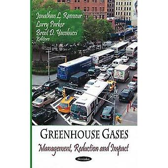 Greenhouse Gases - Management - Reduction and Impact by Jonathan L. Ra