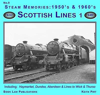 Steam Memories 1950s-1960s - No. 9 - Scottish Lines by Keith R. Pirt -