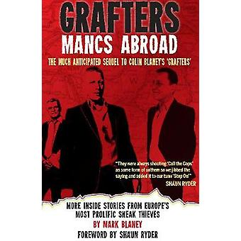 Grafters -- Mancs Abroad - More Inside Stories from Europe's Most Prol