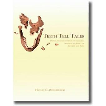 Teeth Tell Tales - Dental Wear as Evidence for Cultural Practices at A