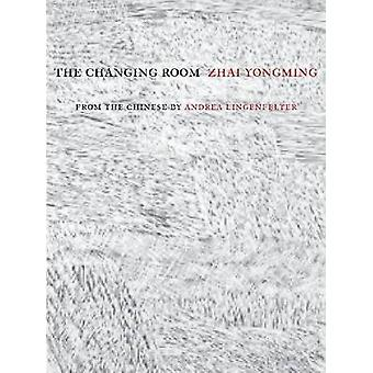 The Changing Room by Zhai Yongming - Andrea Lingenfelter - 9789629964
