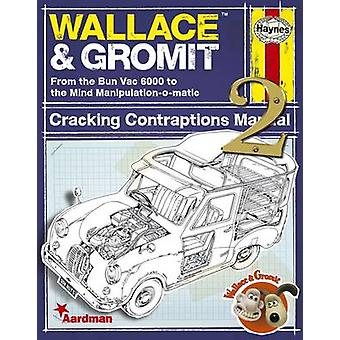 Wallace & Gromit - Cracking Contraptions Manual 2 by Derek Smith -