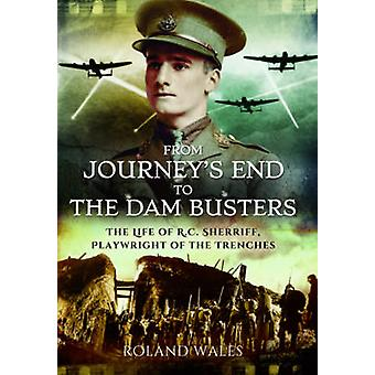 From Journey's End to the Dam Busters - The Life of R.C. Sherriff - Pl