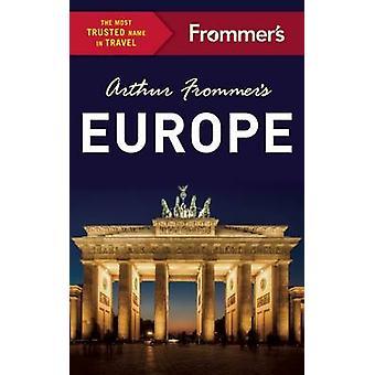 Arthur Frommer's Europe by Arthur Frommer - Stephen Brewer - Jason Co
