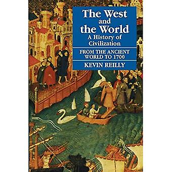 The West and the World v. 1; From the Ancient World to 1700: A History of Civilization: From the Ancient World...