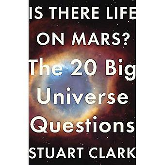 Finns det liv på Mars?: de 20 stora universum-frågorna