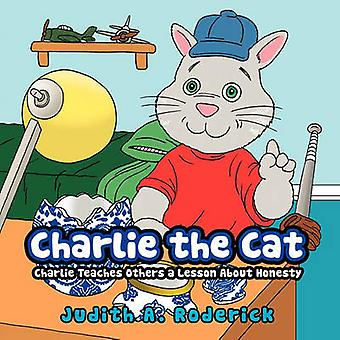 Charlie the Cat - Charlie Teaches Others a Lesson About Honesty by Jud