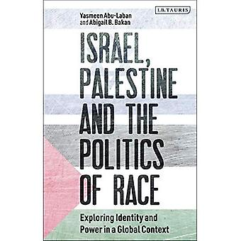 Israel, Palestine and the Politics of Race: Exploring Identity and Power in a Global Context