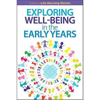Exploring Wellbeing in the Early Years by Julia Manning Morton