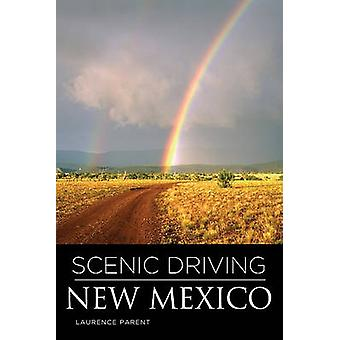 Scenic Driving New Mexico Third Edition by Parent & Laurence