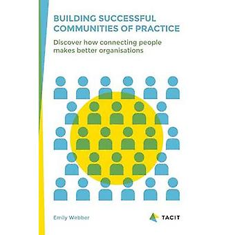 Building Successful Communities of Practice by Emily Webber