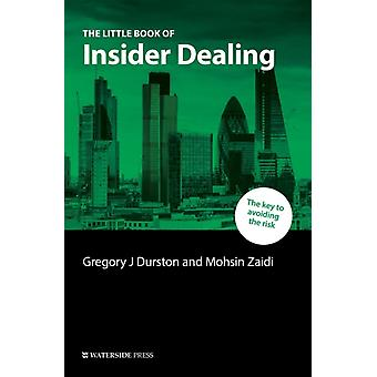 The Little Book of Insider Dealing An Essential Guide to the Law by Durston & Geoffrey