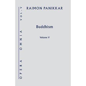 Buddhismen Opera Omnia volym V av Raimon Panikkar & redigerad av Milena Carrara Pavan